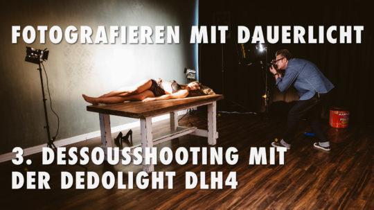 Fotografieren mit Dauerlicht - 3. Dessoushooting mit der DLH4
