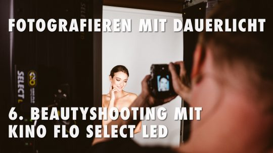 Fotografieren mit Dauerlicht - 6. Beauty Shooting mit Kino Flo Select LED