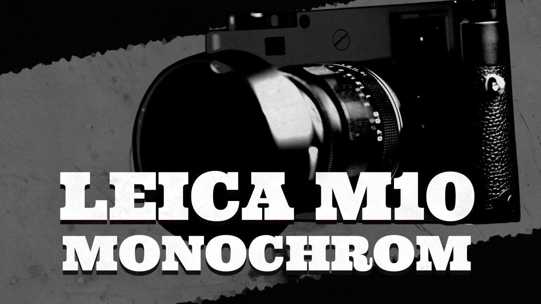 Leica M10 Monochrom Review | Neunzehn72